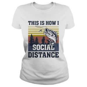 This Is How I Social Distance Fishing Vintage Retro  Classic Ladies