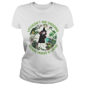 Witchcraft And Gardening Because Murder Is Wrong  Classic Ladies