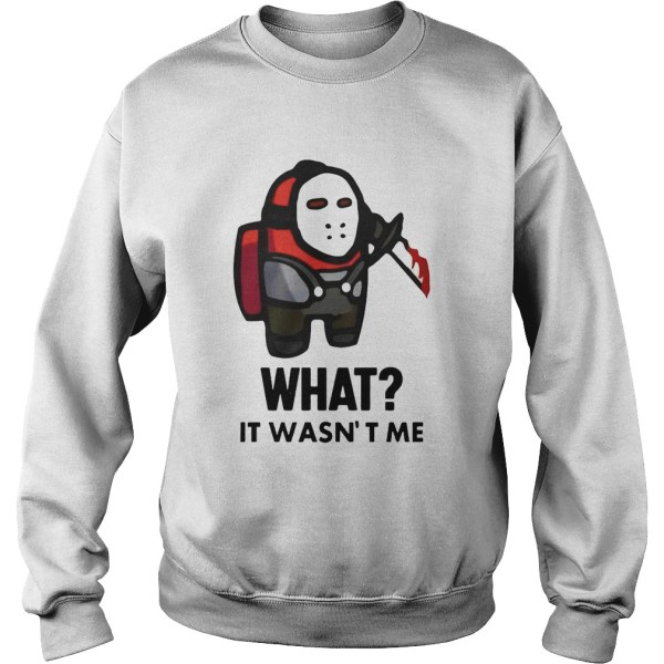 Among Us Michael Myers Imposter What It Wasnt Me  Sweatshirt
