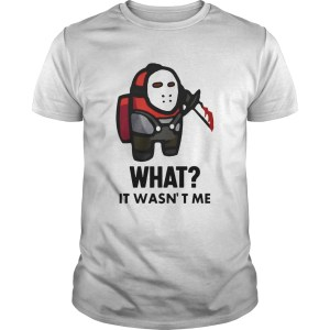 Among Us Michael Myers Imposter What It Wasnt Me  Unisex