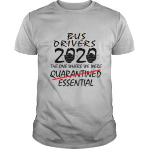 Bus Drives 2020 The One Where We Were Quarantined Essential shirt