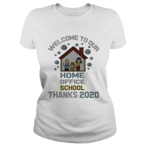 Welcome To Our Home Office School Thanks 2020  Classic Ladies