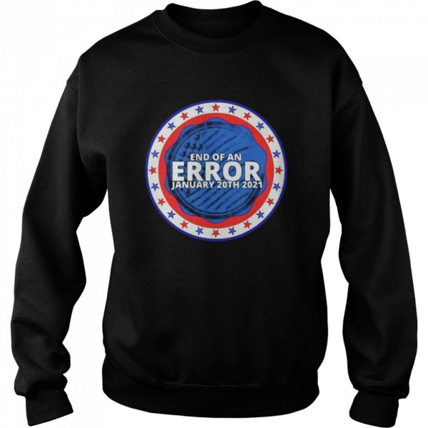 End of an error january 20th 2021  Unisex Sweatshirt