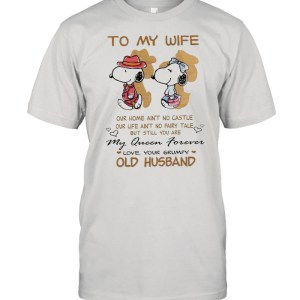 To My Wife Our Home Ain't No Castle My Queen Forever Love Your Grumpy Old Husband Snoopy t Classic Men's T-shirt