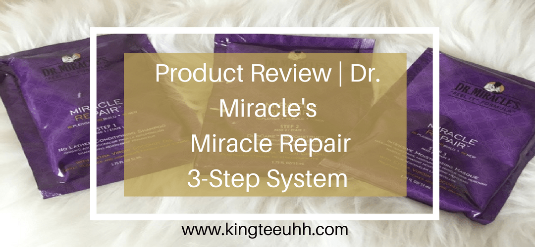 Product Review - Dr. Miracle's Miracle Repair 3-Step System