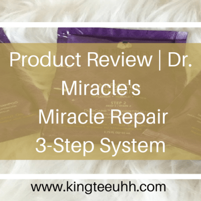 Product Review | Dr. Miracle's Miracle Repair 3-Step System