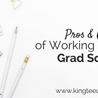 Pros & Cons of Working Through Grad School