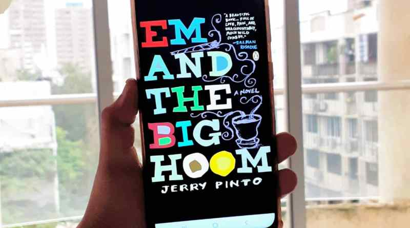 Em and the Big Hoom by Jerry Pinto Book Review