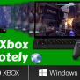 How To Stream Xbox One To Windows 10 Anywhere