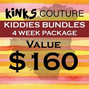 KIDDIES BUNDLES - 4 WEEK PRE-PAID $160 PACKAGE