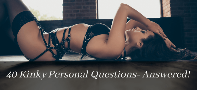 """Lady in BDSM harness led on a wooden floor. White text on a black banner at the bottom reads """"40 kinky Personal Questions - Answered!"""""""