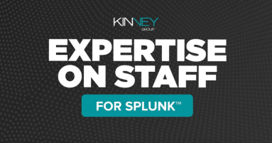 Expertise on Staff for Splunk powered by Kinney Group