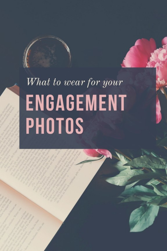 what to wear for engagement photos engagement photo shoot