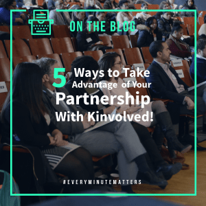 Five Ways to Take Advantage of Your Partnership With Kinvolved!