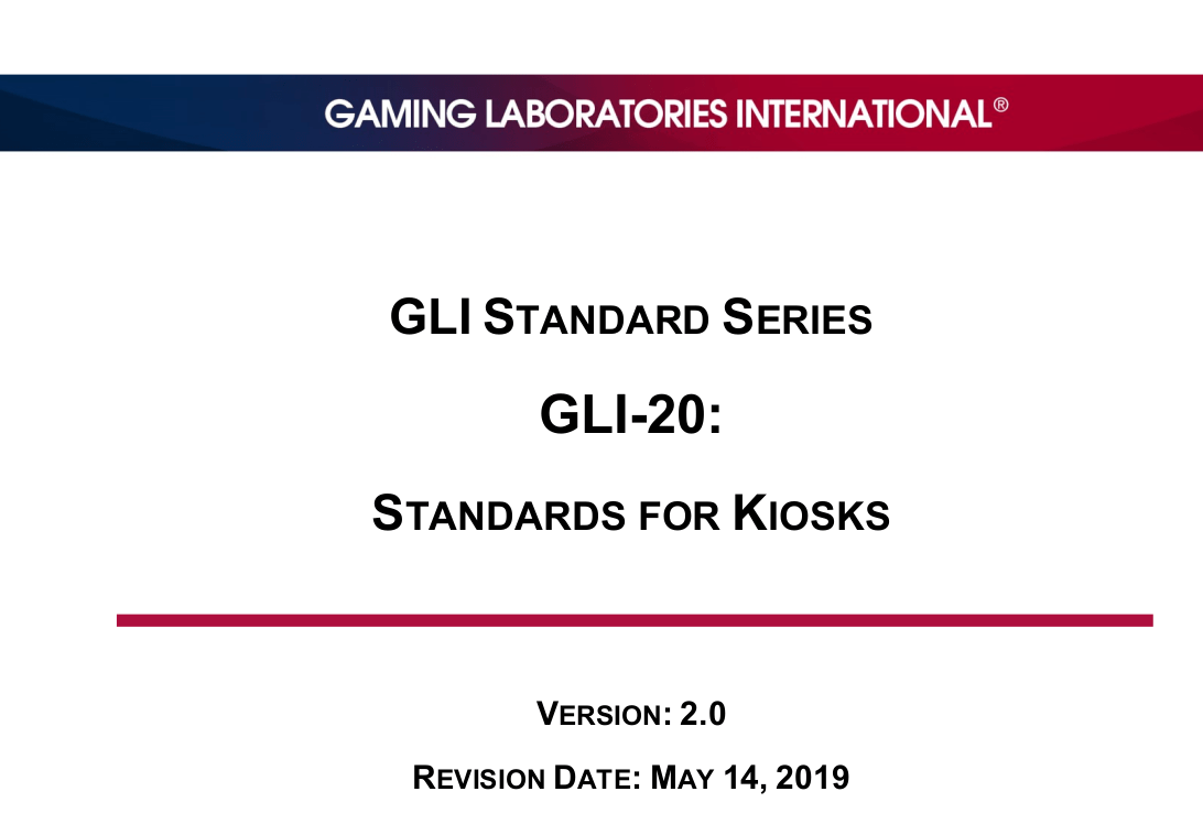 GLI-20 Gaming Standards for Kiosks V2.0 Technical Standard Release