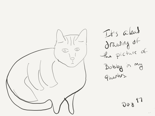 "Line sketch of the author's cat, Bobby. Captioned ""It's a bad drawing of the picture of Bobby in my quarters."""