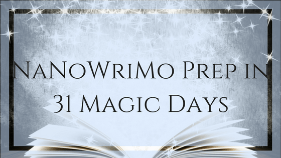Day 3: 31 Magic Days of NaNoWriMo Prep