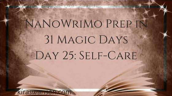 Day 25: 31 Magic Days of NaNoWriMo Prep