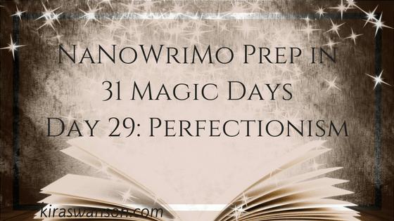 Day 29: 31 Magic Days of NaNoWriMo Prep