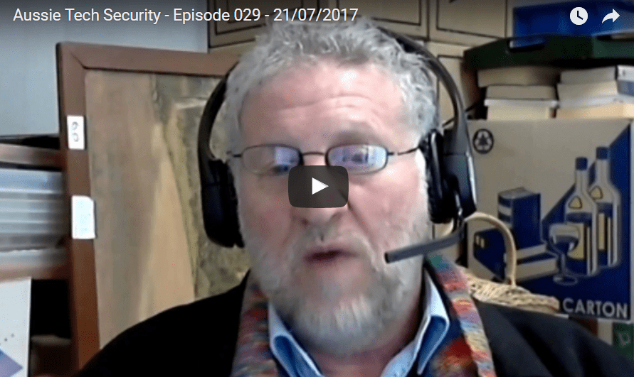 Video: Aussie Tech Security – Episode 029 21/07/2017 | Aussie Tech Heads