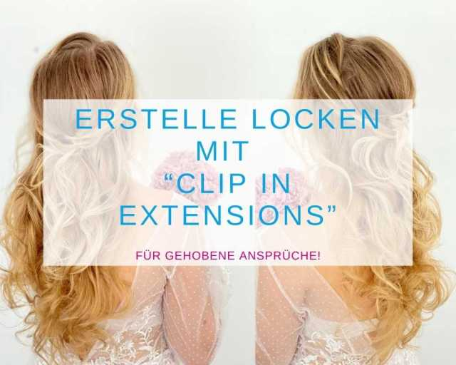 Erstelle Locken mit Clip in Extensions