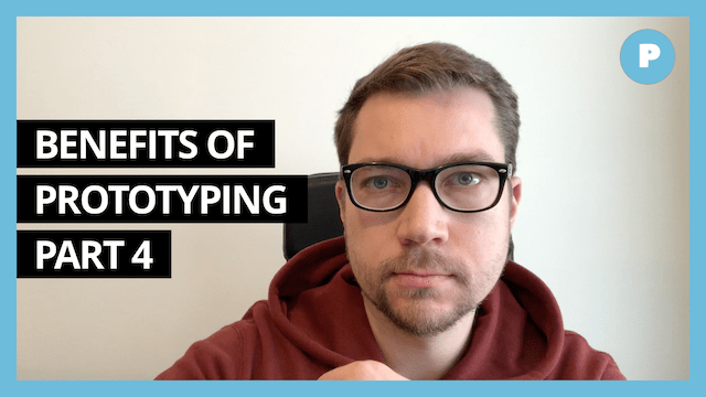 Benefits of Prototyping (part 4) - Get Prototyping Academy (#22)