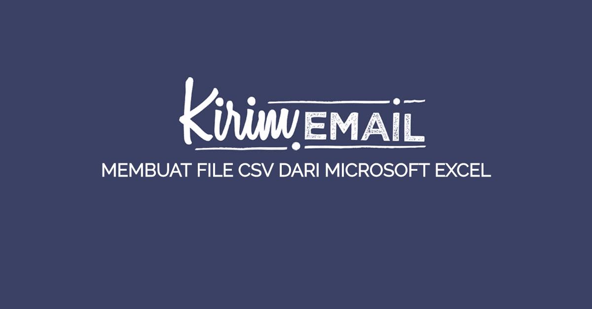 Membuat File CSV dari Microsoft Excel