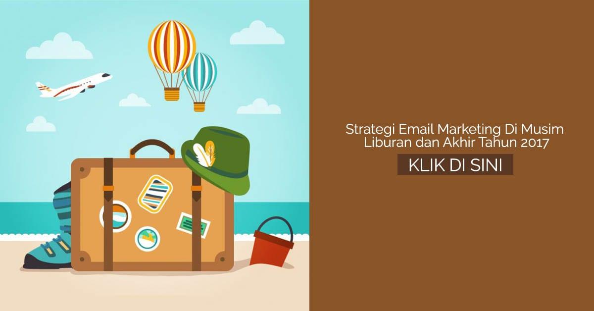 Strategi Email Marketing Di Musim Liburan