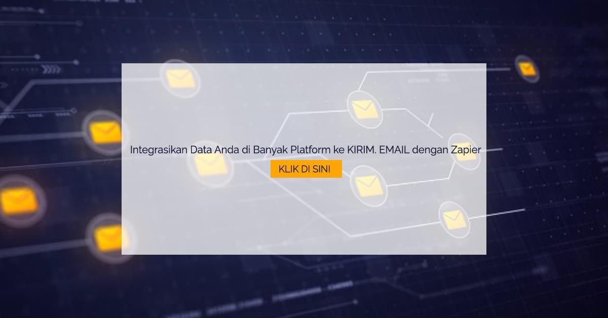 Integrasikan Data Anda di Banyak Platform ke KIRIM.EMAIL dengan Zapier