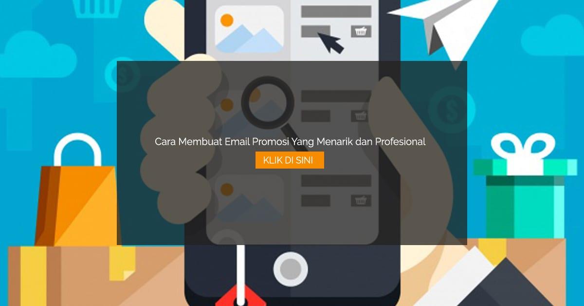 Cara Membuat Email Promosi Yang Menarik dan Profesional