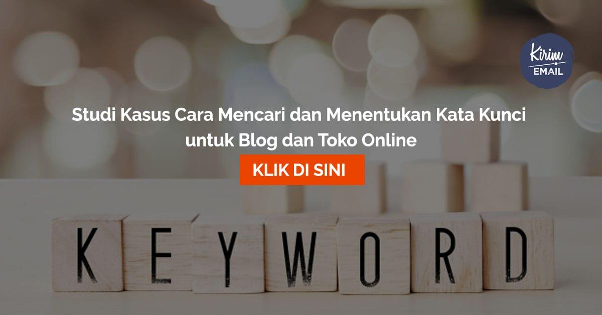 Studi Kasus Cara Mencari dan Menentukan Kata Kunci yang Paling Banyak Dicari di Google untuk Blog dan Toko Online