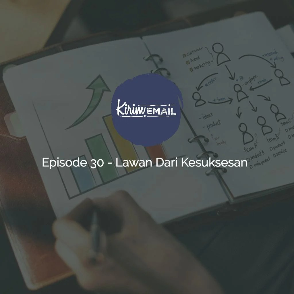 Episode 30 - Lawan Dari Kesuksesan