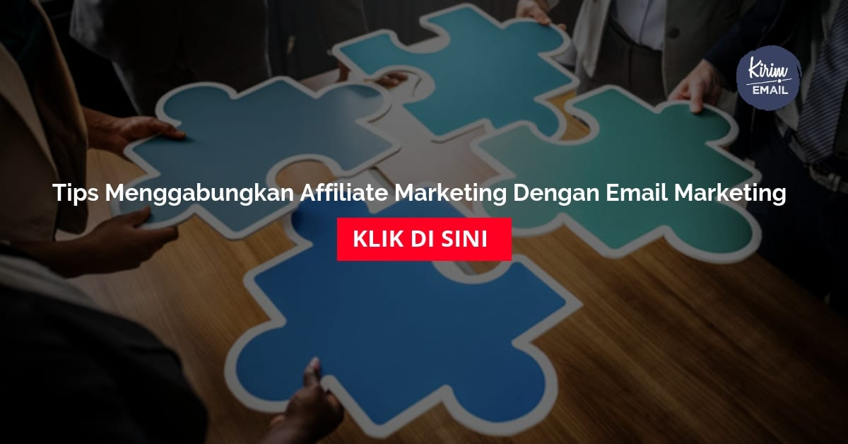 Tips Menggabungkan Affiliate Marketing Dengan Email Marketing