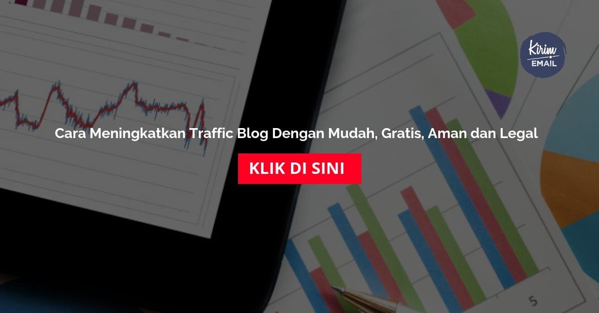 Cara Meningkatkan Traffic Blog Dengan Mudah, Gratis, Aman dan Legal