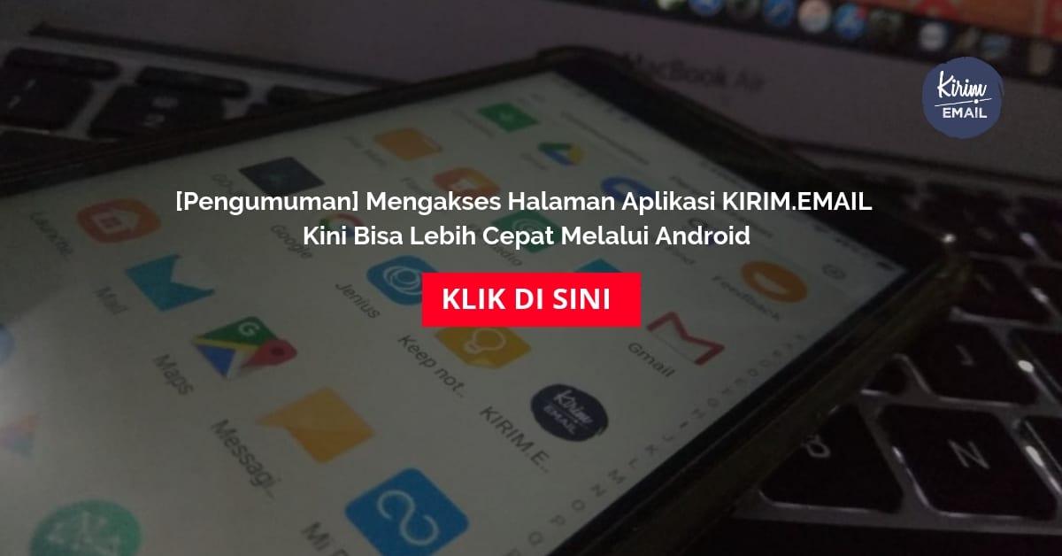 Mengakses Halaman Aplikasi KIRIM.EMAIL Kini Bisa Lebih Cepat Melalui Android