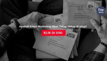 Apakah Email Marketing Akan Tetap Hidup di 2019