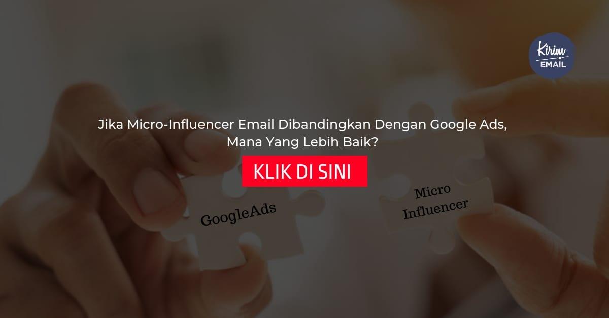 Jika Micro-Influencer Email Dibandingkan Dengan Google Ads Mana Yang Lebih Baik