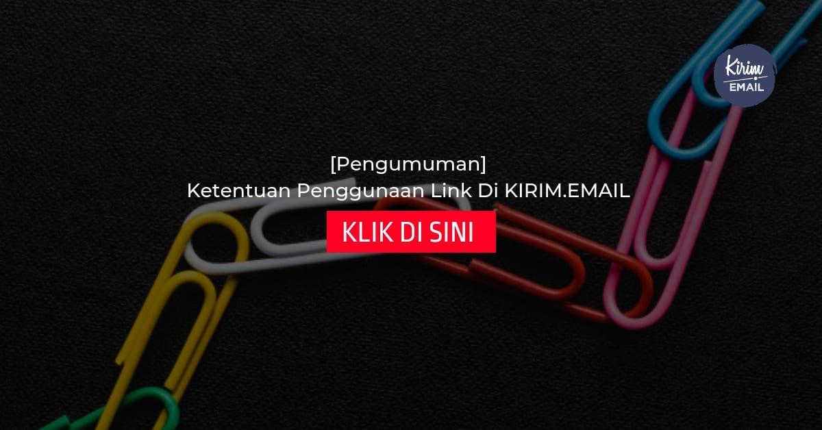 [Pengumuman] Ketentuan Penggunaan Link Di KIRIM.EMAIL