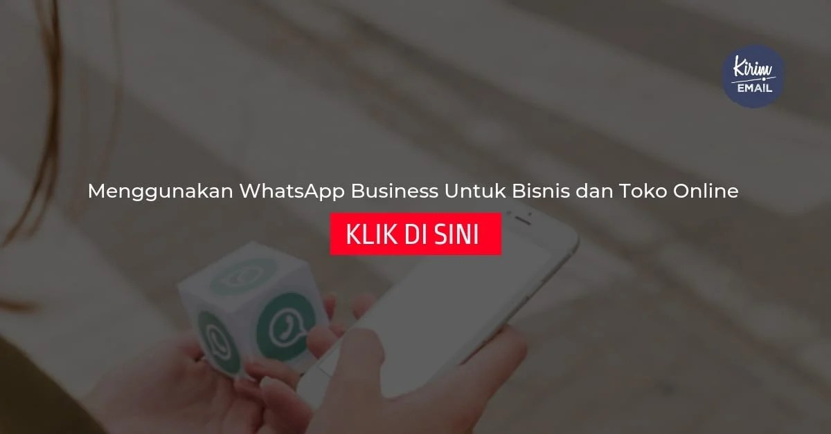 Menggunakan WhatsApp Business Untuk Bisnis dan Toko Online
