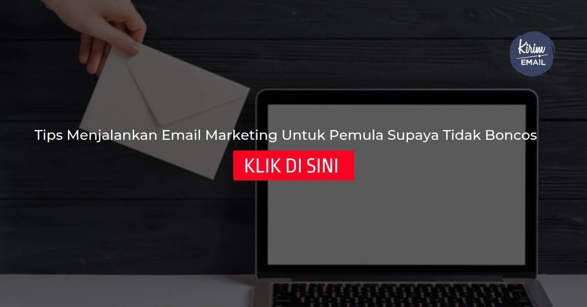 Tips Menjalankan Email Marketing Untuk Pemula Supaya Tidak Boncos