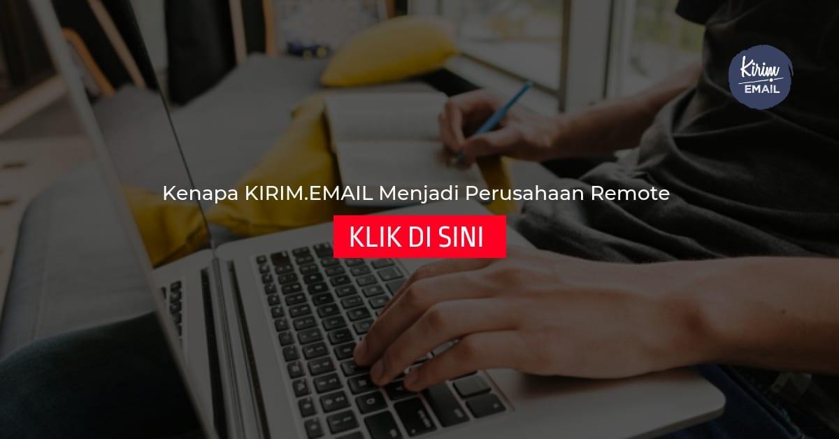 Kenapa KIRIM.EMAIL Menjadi Perusahaan Remote