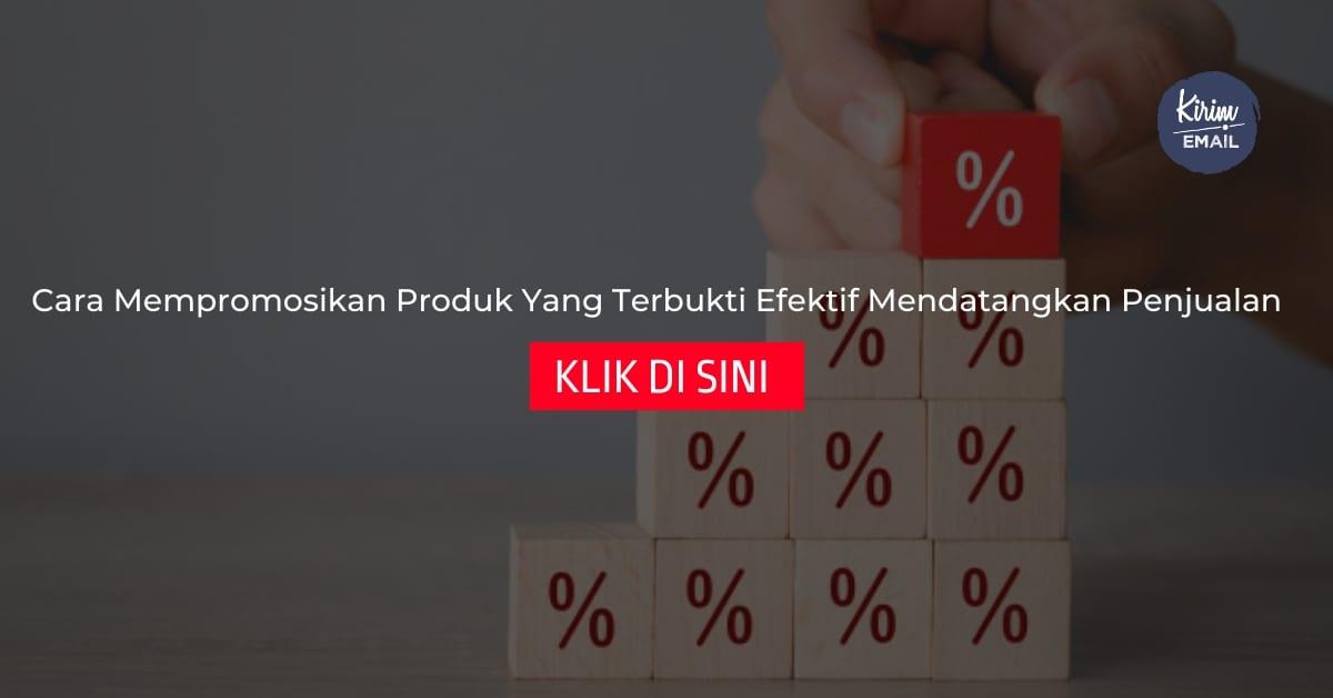 Cara Mempromosikan Produk Yang Terbukti Efektif Mendatangkan Penjualan