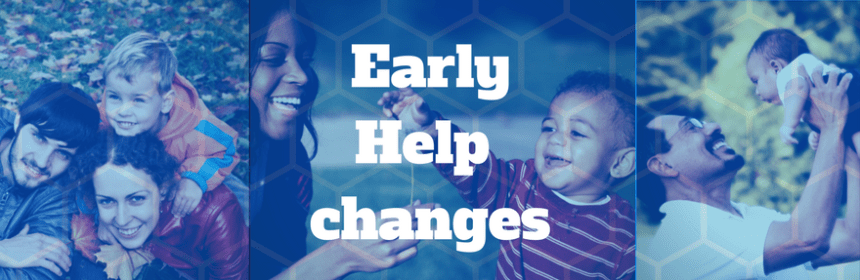 early help changes - three families and title