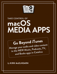 Take Control of macOS Media Apps cover 768x994