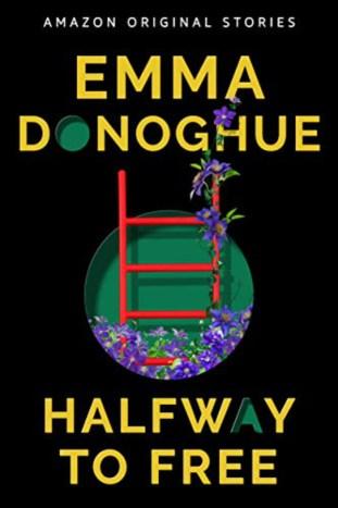 Halfway to Free, Emma Donoghue, February 2021 Book Haul, Book Haul, Kindle, Kindle Paperwhite, Amazon Kindle Books, Haul, Reading, Books, Cozy, Hygge, Read, Kirsten Jonora Renfroe, February 2021 Book Haul, Books