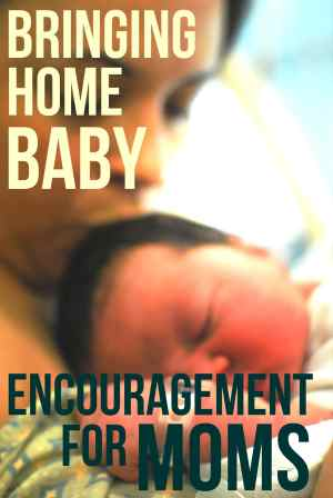 Bringing Home Baby: Encouragement for Moms