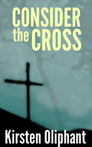 Consider the Cross: A devotional for Lent
