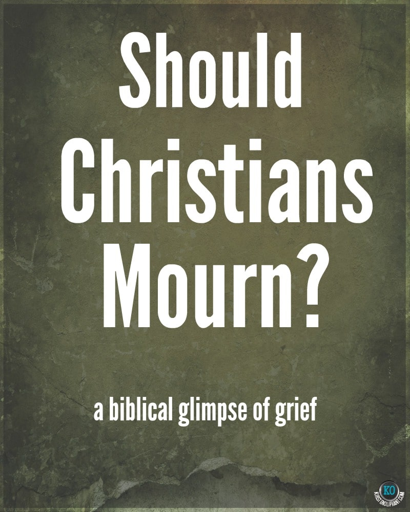 A biblical perspective on grief and a take on the question: should christians mourn?