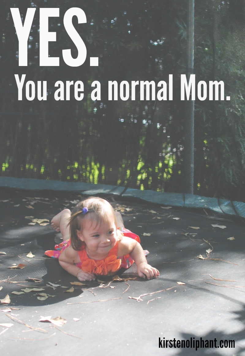You are a normal mom.