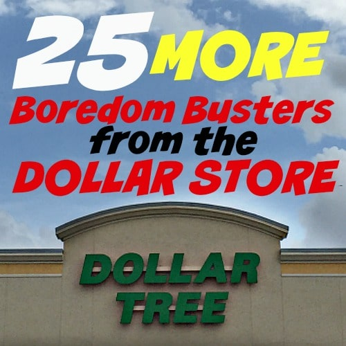 25 MORE Boredom Busters from the Dollar Store!